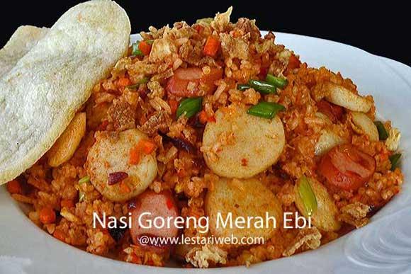 Kumpulan Resep Asli Indonesia Nasi Goreng Merah Ebi